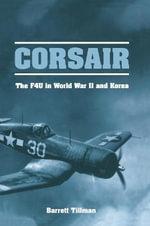 Corsair : The F4u in World War - Barrett Tillman