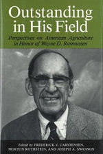 Outstanding in His Field : Perspectives on American Agricultural History in Honor of Wayne D. Rasmussen