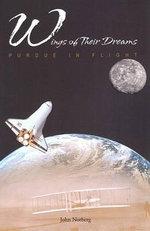 Wings of Their Dreams : Purdue in Flight - John Norberg