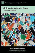 Multiculturalism in Israel : Literary Perspectives - Adia Mendelson-Maoz