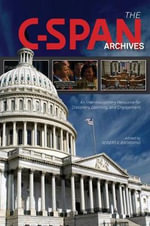 C-Span Archives : An Interdisciplinary Resource for Discovery, Learning, and Engagement