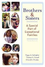 Brothers and Sisters : A Special Part of Exceptional Families - Peggy A. Gallagher