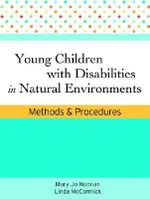 Young Children With Disabilities in Natural Environments :  Methods and Procedures - Mary Jo Noonan