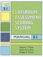 Classroom Assessment Scoring System (CLASS) Manual, K - 3 - Robert C. Pianta