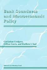 Bank Soundness and Macroeconomic Policy :  Theory and Practice - International Monetary Fund