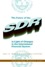 The Future of the SDR in Light of Change in the International Financial System : Seminar Volume :  Seminar Volume - International Monetary Fund