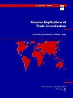 Revenue Implications of Trade Liberalization : an Account by the Staff of the IMF's European Depa... - International Monetary Fund