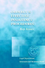 Orderly and Effective Insolvency Procedures : Key Issues :  Key Issues - International Monetary Fund