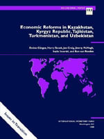 Economic Reforms in Kazakhstan, Kyrgyz Republic, Tajikistan, Turkmenistan and Uzbekistan - International Monetary Fund