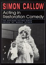 Acting in Restoration Comedy : Applause Acting Series - Simon Callow
