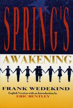 Spring's Awakening : Tragedy of Childhood - Frank Wedekind