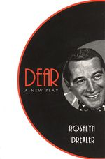 Dear : A New Play - Rosalyn Drexler