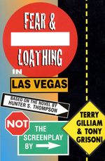 Fear and Loathing in Las Vegas : Not the Screenplay - Terry Gilliam