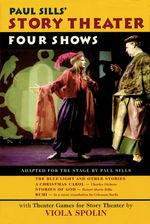 Story Theater : Four Shows Adapted for the Stage by Paul Sills - Paul Sills