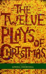 The Twelve Plays of Christmas : Traditional and Modern Plays for the Holidays