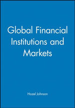 Global Financial Institutions and Markets - Hazel J. Johnson