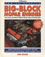 Rebuild to Rebuild Big-Block Mopar Engines Hp1190 : Covers All Years and Models of B/Rb Series Chrysler, Dodge and Plymouth Engines - Don Taylor