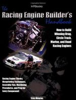 The Racing Engine Builder's Handbook : How to Build Winning Drag, Circle Track, Marine and Road Racing Engines - Tom Monroe