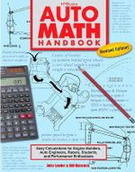Auto Math Handbook : Easy Calculations for Engine Builders, Auto Engineers, Racers, Students and Performance Enthusiasts - John Lawlor
