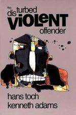 The Disturbed Violent Offender - Hans Toch