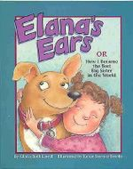 Elana's Ears, or How I Became the Best Big Sister in the World : Or How I Became the Best Big Sister in the World - Gloria Roth Lowell