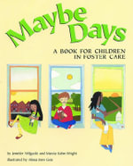 Maybe Days : A Book for Children in Foster Care - Jennifer Wilgocki