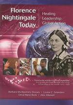 Florence Nightingale Today : Healing, Leadership, Global Action - Barbara Dossey