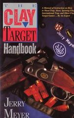 Clay Target Handbook : Lyons Press Ser. - Jerry Meyer