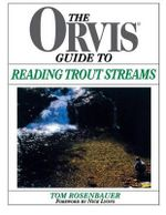 The Orvis Guide to Reading Trout Streams : Orvis Guides - Tom Rosenbauer