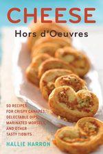 Cheese Hors D'oeuvres : 50 - Hallie Harron