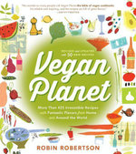 Vegan Planet, Revised Edition : 425 Irresistible Recipes With Fantastic Flavors from Home and Around the World - Robin Robertson