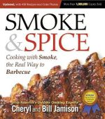 Smoke & Spice : Cooking with Smoke, the Real Way to Barbecue - Cheryl Alters Jamison