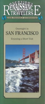 Overnight in San Francisco : Enjoying a Short Visit - Eric J. Adams