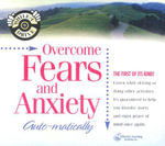 Overcome Fears and Anxiety...Auto-Matically - Bob Griswold