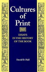 Cultures of Print : Essays in the History of the Book - David D. Hall