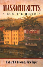 Massachusetts : A Concise History - Richard D. Brown