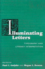 Illuminating Letters : Typography and Literary Interpretation