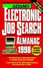 Adams Electronic Job Search Almanac : 1998 - The Editors of Adams Media