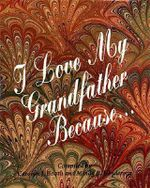 I Love My Grandfather Because... - Mindy B. Henderson
