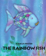The Rainbow Fish : Rainbow Fish Ser. - Marcus Pfister