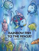 Rainbow Fish to the Rescue - Marcus Pfister