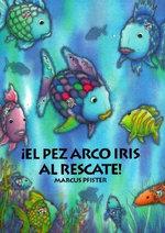 El Pez Arco Iris Al Rescate! - Marcus Pfister