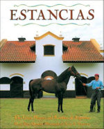 Estancias : The Great Houses and Ranches of Argentina - Maria Saenz Quesada