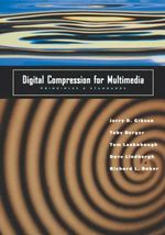 Digital Compression for Multimedia : Principles and Standards - Jerry D. Gibson