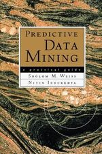 Predictive Data Mining : A Practical Guide - Sholom M. Weiss
