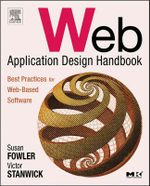 Web Application Design Handbook : Best Practices for Web-Based Software - Susan Fowler