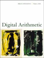 Digital Arithmetic : The Morgan Kaufmann Series in Computer Architecture and Design - Milos D. Ercegovac