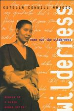 Come Out the Wilderness : Memoir of a Black Woman Artist - Estella Conwill Majozo