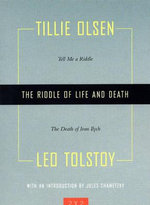 The Riddle of Life and Death : 'Tell Me a Riddle' and 'The Death of Ivan Ilych' - Tillie Olsen
