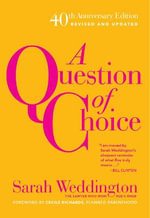 A Question of Choice : Roe V. Wade 40th Anniversary Edition - Sarah Weddington